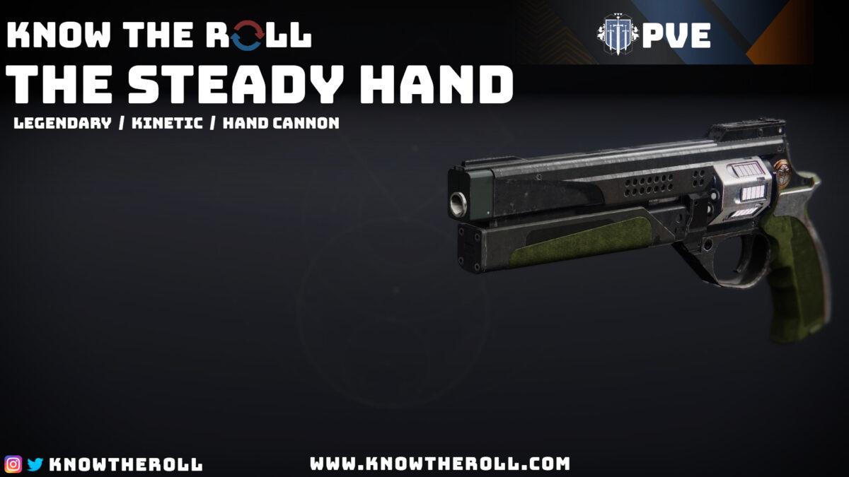 The Steady Hand PVE God Roll