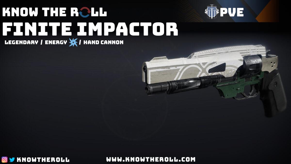Finite Impactor PVE God Roll
